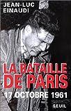 echange, troc Jean-Luc Einaudi - La bataille de Paris: 17 octobre 1961