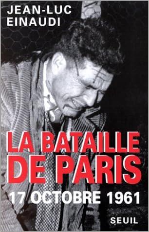 La bataille de Paris: 17 octobre 1961 (Libre examen) (French Edition) written by Jean-Luc Einaudi