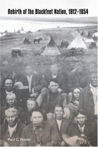 Rebirth of the Blackfeet Nation, 1912-1954