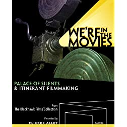 We're in Movies: Palace of Silents & Itinerant