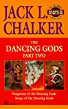 Dancing Gods: Part Two (Vengeance of the Dancing Gods & Songs of the Dancing God s) (The Dancing Gods , Part 2) (0345407717) by Chalker, Jack L.