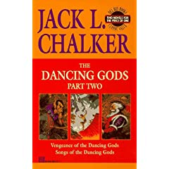 Dancing Gods: Part Two (Vengeance of the Dancing Gods & Songs of the Dancing God s) (The Dancing Gods ,... by Jack L. Chalker
