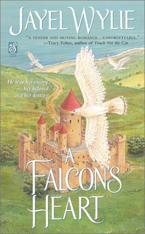 A Falcon's Heart (Sonnet Books), JAYEL WYLIE