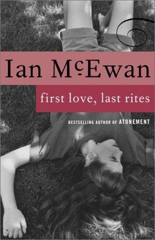 First Love, Last Rites: Stories