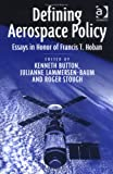 img - for Defining Aerospace Policy: Essays in Honor of Francis T. Hoban book / textbook / text book