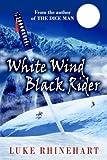 White Wind, Black Rider (1403347964) by Rhinehart, Luke