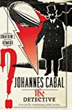 Johannes Cabal the Detective (Johannes Cabal series Book 2)