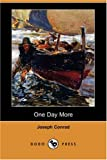 Joseph Conrad One Day More (Dodo Press)