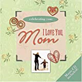 img - for Celebrating You: I Love You, Mom (Celebrating You) book / textbook / text book