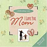 I Love You, Mom [With Music CD] (Cele...