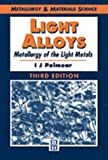 img - for Light Alloys: Metallurgy of the Light Metals, Third Edition (Metallurgy and Materials Science Series) book / textbook / text book