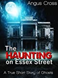 The Haunting on Essex Street: A True Short Story of Ghosts