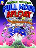 Alastair Graham's Full Moon Afloat: All Aboard for the Craziest Cruise of Your Life