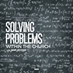 Solving Problems Within the Church | Skip Heitzig