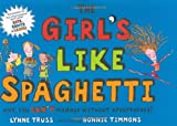 The Girl's Like Spaghetti (1861971680) by Truss, Lynne