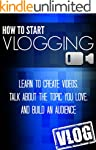 How To Start Vlogging: Learn to Creat...