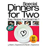 Special Dinners for Two (Easy Recipes from Scratch Book 1) ~ Nicole L'Esperance