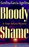 Bloody Shame (Lupe Solano Mysteries)