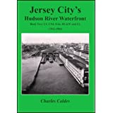 Jersey City's Hudson River Waterfront Book Two: Lehigh Valley, Central Railroad of New Jersey, Erie, DL&W, Erie-Lackawanna...