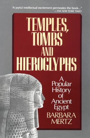 Temples, Tombs and Hieroglyphs: A Popular History of Ancient Egypt, Barbara Mertz