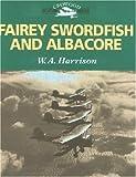 Omslagsbilde av Fairey Swordfish and Albacore (Crowood Aviation Series)