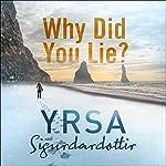 Why Did You Lie? | Yrsa Sigurdardottir