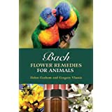 Bach Flower Remedies for Animals ~ Helen Graham