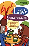 Art Law Conversations: A Surprisingly Readable Guide for Visual Artists