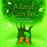 Leaf Can Be . . .,A (Age 5-8)