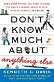 Don\'t Know Much About Anything Else:Even More Things You Need to Know but Never Learned About People, Places, Events, and More! (Don\'t Know Much About...)