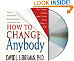 How to Change Anybody: Proven Techniq...