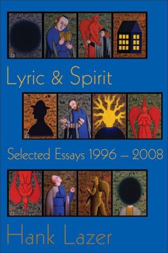 Lyric & Spirit: Selected Essays, 1996-2008