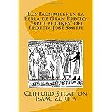 Los Facsimiles En La Perla de Gran Precio: Explicaciones del Profeta Jose Smith