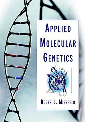 Applied Molecular Genetics, by Roger L. Miesfeld