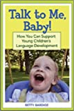 5131Sesnw%2BL. SL160  Talk to Me, Baby!: How You Can Support Young Childrens Language Development