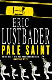Pale Saint (0002256525) by Lustbader, Eric