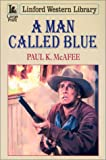 A Man Called Blue (Linford Western)