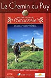 echange, troc Jean-Pierre Siréjol, Louis Laborde-Balen - Le Chemin du Puy vers Saint-Jacques-de-Compostelle : Guide pratique du pèlerin