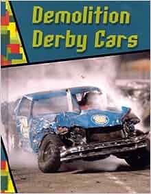 demolition derby cars wild rides jeff savage. Black Bedroom Furniture Sets. Home Design Ideas