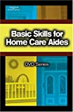 img - for Basic Skills for Home Care Aides DVD Series book / textbook / text book