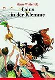Caius in der Klemme. Sonderausgabe. ( Ab 10 J.). (3570270092) by Winterfeld, Henry