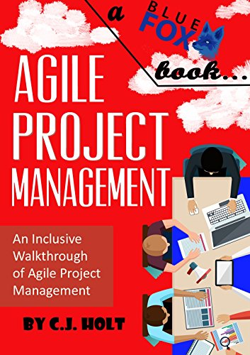 Agile Project Management: An Inclusive Walkthrough of Agile Project Management (Agile Project Management, Agile Software Developement, Scrum, Project Management) (Agile Developement compare prices)