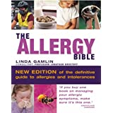 The Allergy Bible: Understanding, Diagnosing, Treating Allergies and Intolerancesby Linda Gamlin