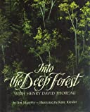 Into the Deep Forest: With Henry David Thoreau (0395605229) by Murphy, Jim