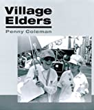 img - for Village Elders by Coleman, Penny (2000) Hardcover book / textbook / text book