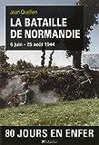 La bataille de Normandie 6 juin 25 août 1944