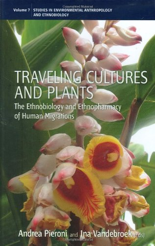 Traveling Cultures and Plants: The Ethnobiology and Ethnopharmacy of Migrations (Environmental Anthropology and Ethnobio