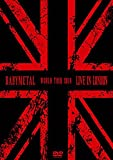 LIVE IN LONDON -BABYMETAL WORLD TOUR 2014- [DVD]