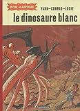 echange, troc Yann - Bob Marone (intégrale) : Le dinosaure blanc