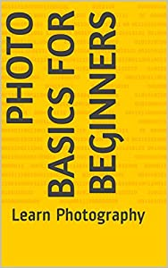 Photo Basics for Beginners: Learn Photography